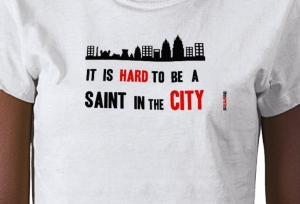 It is hard to be a saint T-shirt