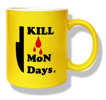 Taza Kill Mondays